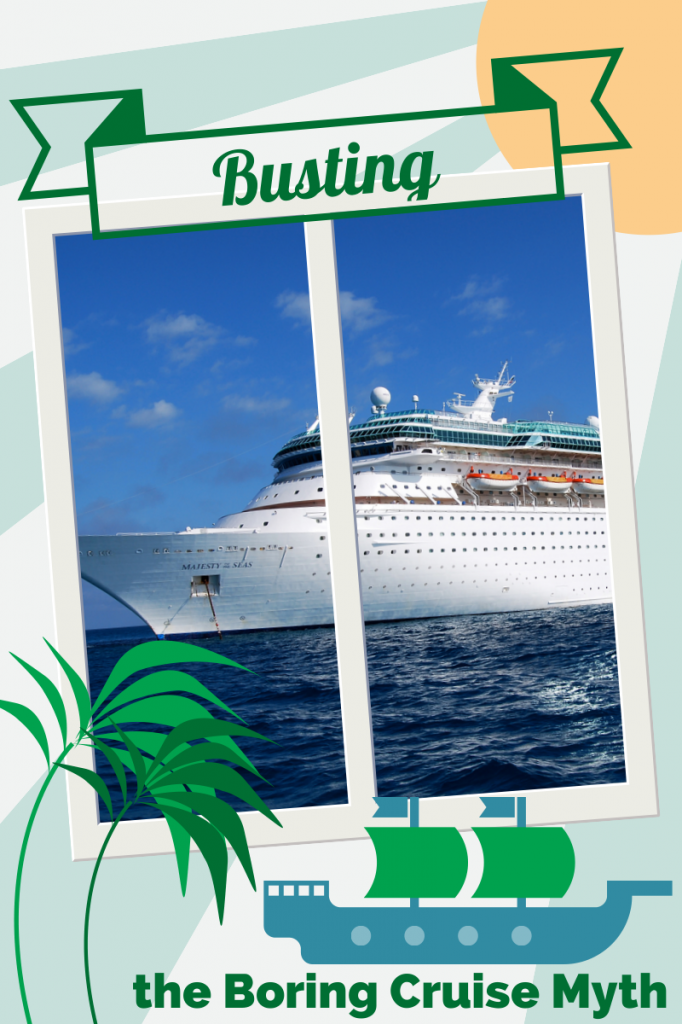 Busting the Boring Cruise Myth