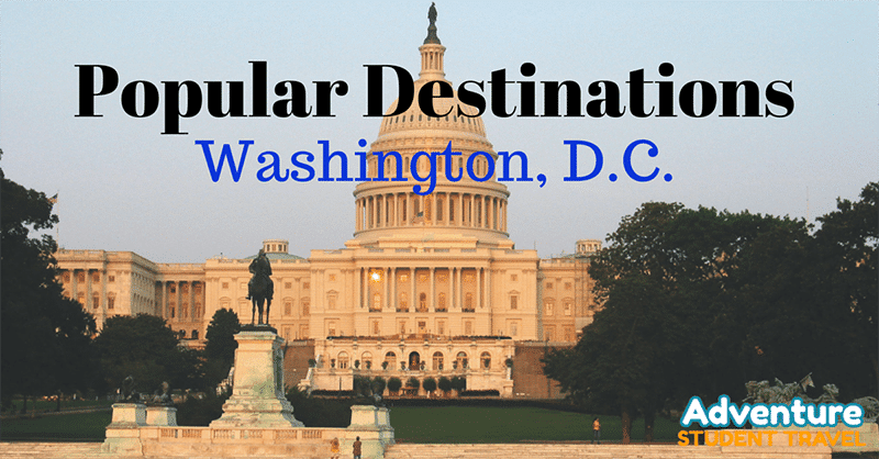Popular Student Travel Destinations: Washington, D.C.