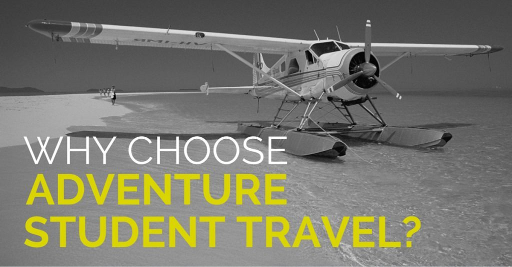 WHY CHOOSE ADVENTURE STUDENT TRAVEL