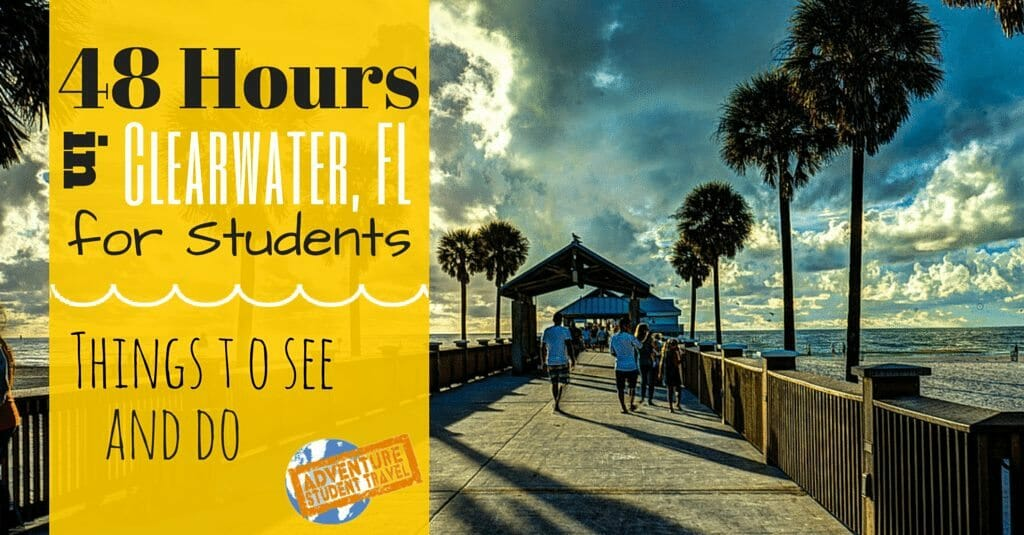 48 Hours in Clearwater Florida for students