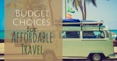 Budget Choices for Affordable Travel