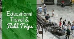Educational Travel & Field Trips