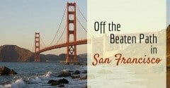 Off the Beaten Path in San Francisco