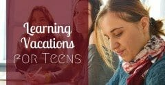 Learning Vacations for Teens