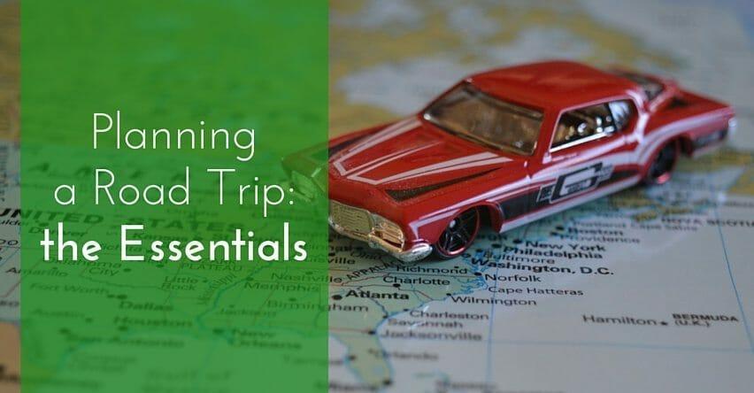 Planning A Road Trip >> Planning A Road Trip The Essentials