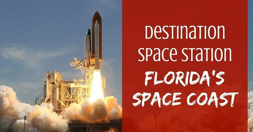 Destination Space Station - Florida's Space Coast
