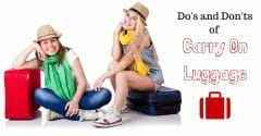 Do's and Don'ts of Carry On Luggage