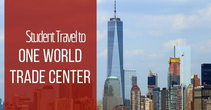 Student Travel to One World Trade Center