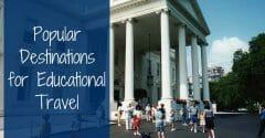 Popular Destinations for Educational Travel