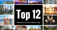 12 Best Places to Go for a Senior Trip