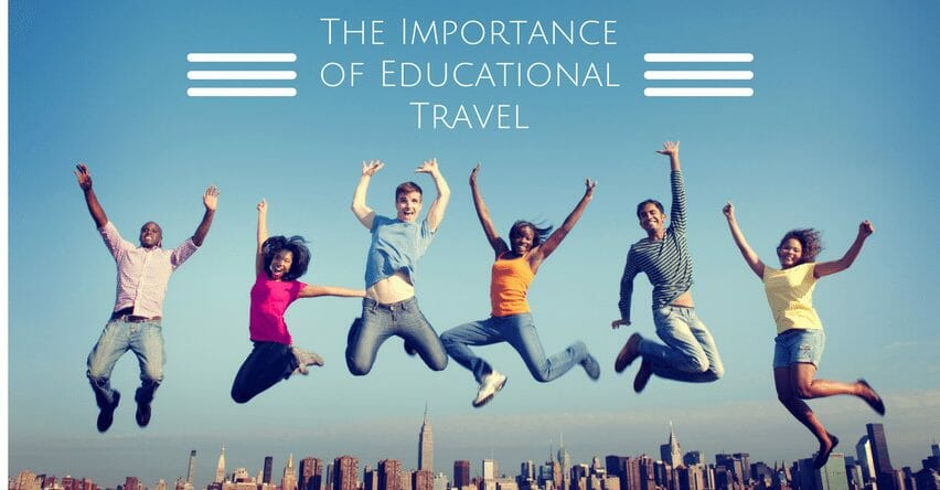 importance of educational tour Formally trained and dynamic educational leaders, our tour directors help students truly experience and understand the history and cultures they encounter.