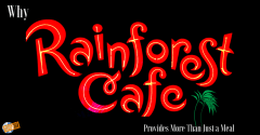 Why Rainforest Cafe Provides than Just a Meal
