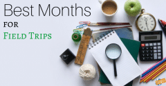 The Best Months for Field Trips