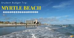 Student Budget Trip: Myrtle Beach
