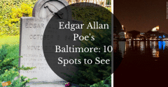 Edgar Allan Poe's Baltimore: 10 Spots to See