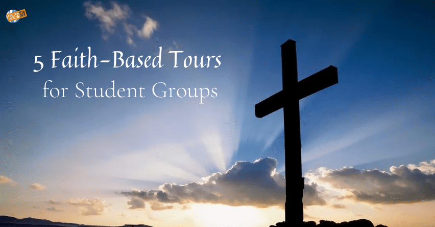 Faith Based Tours for Student Groups