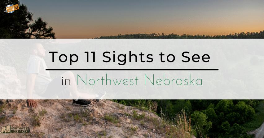 Top 11 Sights to See in Northwest Nebraska